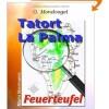 Tatort La Palma: Der Feuerteufel – 5. Mondvogel-Krimi