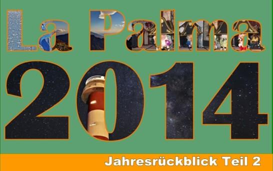 La Palma 2014: Jahresrückblick Teil 2