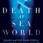 Death at Seaworld: Buch von David Kirby.