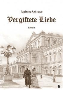 Erster Roman von Barbara Schlüter: Vergiftete Liebe - Darstellung von angepassten und rebellischen Frauen der Wilhelminischen Epoche.
