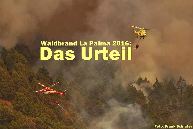 waldbrand-la-palma-2016-urteil