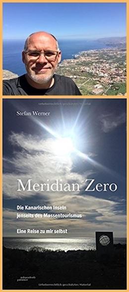 Stefan Werner: schrieb den Meridian Zero nach einer fünfwöchigen Kanarenreise: