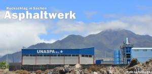 Das UNASPA-Asphaltwerk im Callejón de la Gata: Der Revisionsantrag gegen die Betriebsgenehmigung wurde zwar wegen Formfehlern seitens der Stadt Los Llanos abgelehnt und gar nicht geprüft, jedoch ist er damit noch nicht vom Tisch. Die Plataforma macht weiter. Foto: La Palma 24