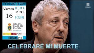 """""""Celebraré mi Muerte"""" im Teatro Cinco de Marte"""