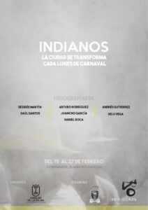Ausstellung Indianos - La ciudad se transforma cada lunes de carnaval